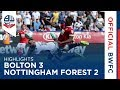 HIGHLIGHTS Bolton Wanderers 3 2 Nottingham Forest
