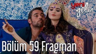 Download Yeni Gelin 59. Bölüm Fragman Video