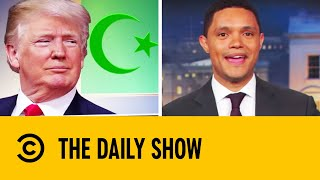 Is Donald Trump Converting To Islam? | The Daily Show With Trevor Noah