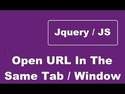 How To Open URL In The Same Tab Or In The Same Window