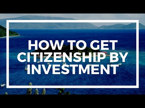 How to get citizenship by investment
