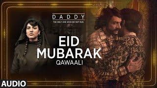 Eid Mubarak Full Audio Song   Daddy   Arjun Rampal   Aishwarya Rajesh