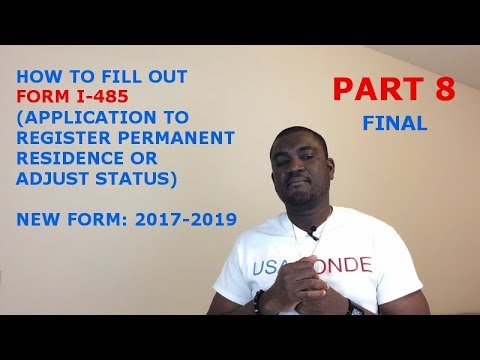 HOW TO FILL OUT FORM I-485 (2017 2019) PART 8