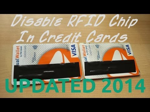 UPDATED 2014 -  Disable RFID Chip In Credit Or Debit Cards