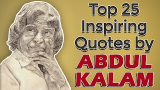 Top 25 Inspirational & Motivational Quotes by APJ Abdul Kalam | Missile Man of India