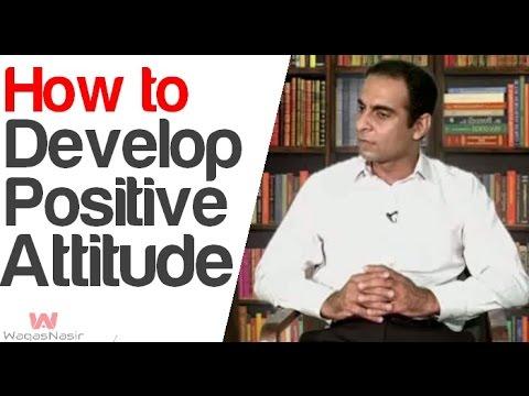 How to Develop a Positive Attitude    Kamyabi Aapki Muntazir (Episode 7)