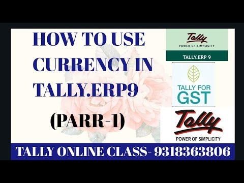 HOW TO USE CURRENCY IN  TALLY.ERP9(PART-1)