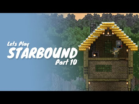 Starbound :: Part 10 :: How To Build A Better House!