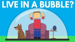 Could You Survive Trapped In A Bubble?