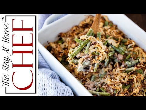How to Make Old Fashioned Green Bean Casserole From Scratch | The Stay At Home Chef