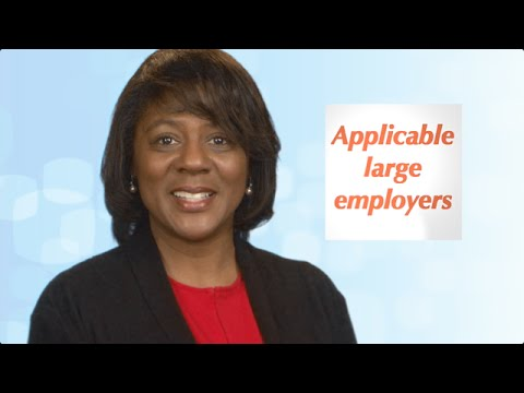 Health Care Law: Highlights for Applicable Large Employers