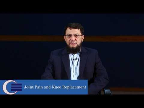 Joint Pain and Knee Replacement by Prof. Syed Shahid Noor