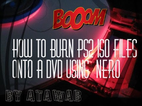 How to burn ps2 iso file onto a DVD using Nero