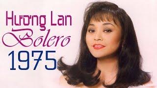 Nữ Hoàng Bolero Sài Thành HƯƠng Lan Chọn Lọc - Tiếng Hát để đời Chưa Có Người Thay Thế