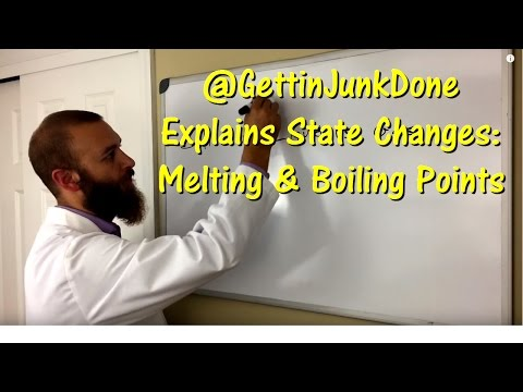 Solids, Liquids, Gases, & State Changes: Melting & Boiling Points @GettinJunkDone