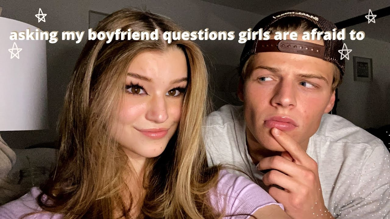 asking my Boyfriend questions girls are afraid to ask boys