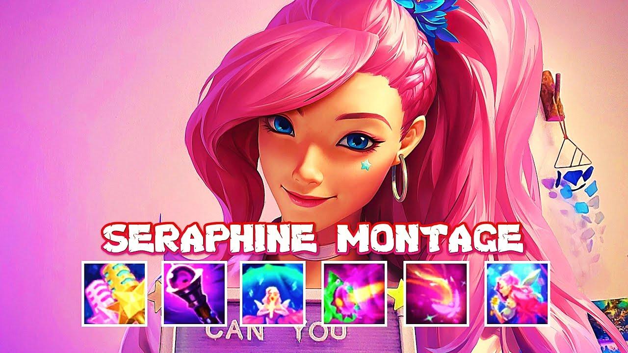 Seraphine Montage #1 Best Seraphine Plays
