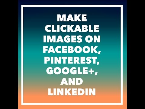 Make Images Clickable on Facebook, Google+, Pinterest, and Linkedin