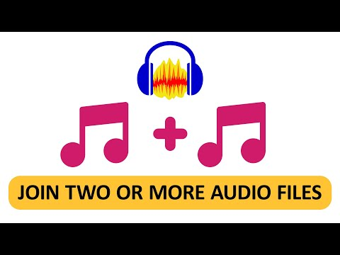How To Join Two Or More Audio Files Using Audacity