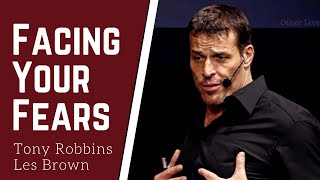 Facing Your Fear   Tony Robbins - Les Brown  ( Motivational Video )