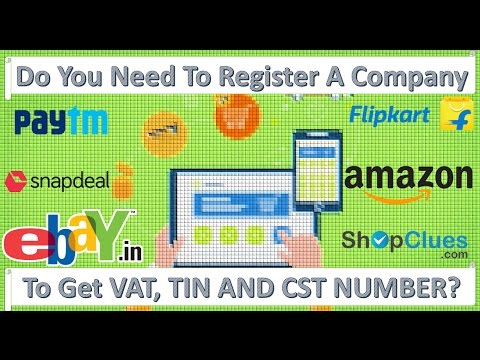 Do You Need To Register A Company To Get VAT, TIN or CST Number