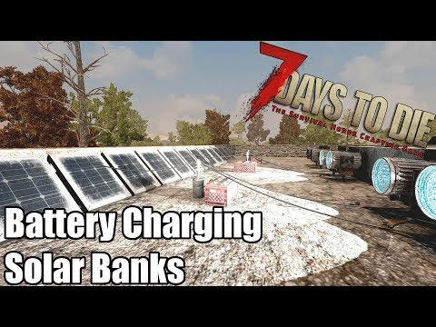 7 Days to Die - Battery Charging with Solar Banks (Alpha 16)