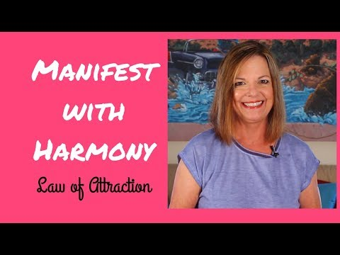 Manifest with Harmony - The Law of Attraction