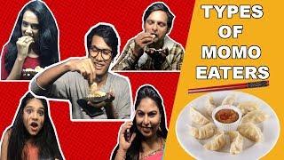 TYPES OF MOMO EATERS | COMEDY VIDEO | INDIAN STREET FOOD || MOHAK MEET | DHRISHA || HITESH || SWEETY