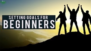Setting Goals For Beginners - A Life Changing Ramadan