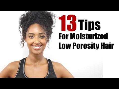 13 Tips / Hair Hacks to Absorb and Retain Moisture for Low Porosity Natural Hair