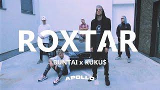 BUNTAI x KUKU$ - ROXTAR