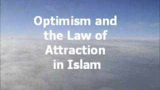 Optimism and the Law of Attraction in Islam