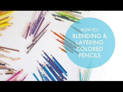 How To: Blend & Layer Colored Pencils