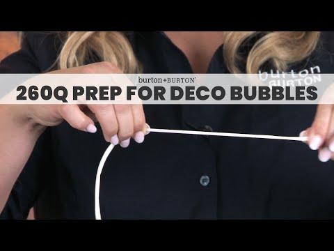Quick Tip: 260Q Prep for Deco Bubbles
