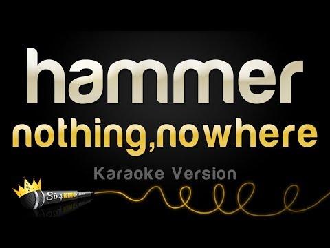 nothing,nowhere. - hammer (Karaoke Version)