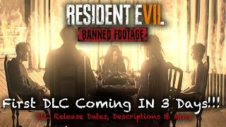 RESIDENT EVIL 7 NEWS | RE7 DLC Launch Dates & Information Update | Starting Tuesday!