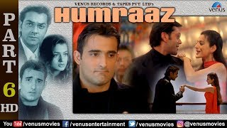 Humraaz - Part 6 | Akshaye Khanna | Amisha Patel | Bobby Deol | Best Bollywood movie Scenes