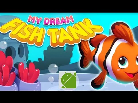 My Dream Fish Tank - Android Gameplay HD