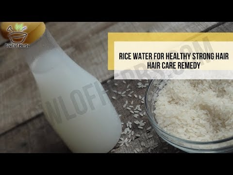 Rice water for healthy hair - Hair care DIY treatment
