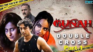 Double Cross Gunah Episode 02 Part 1 FWFOriginals