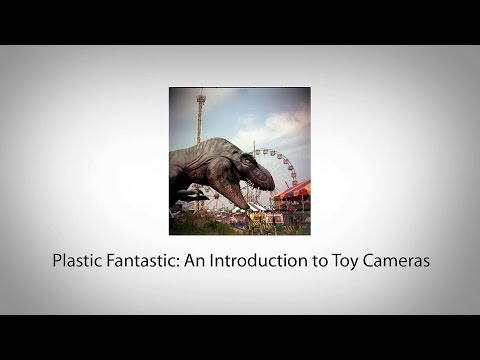 Plastic Fantastic: An Introduction to Toy Cameras