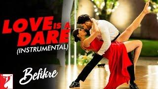 Love Is A Dare - Instrumental | Befikre | Ranveer Singh | Vaani Kapoor | Vishal and Shekhar