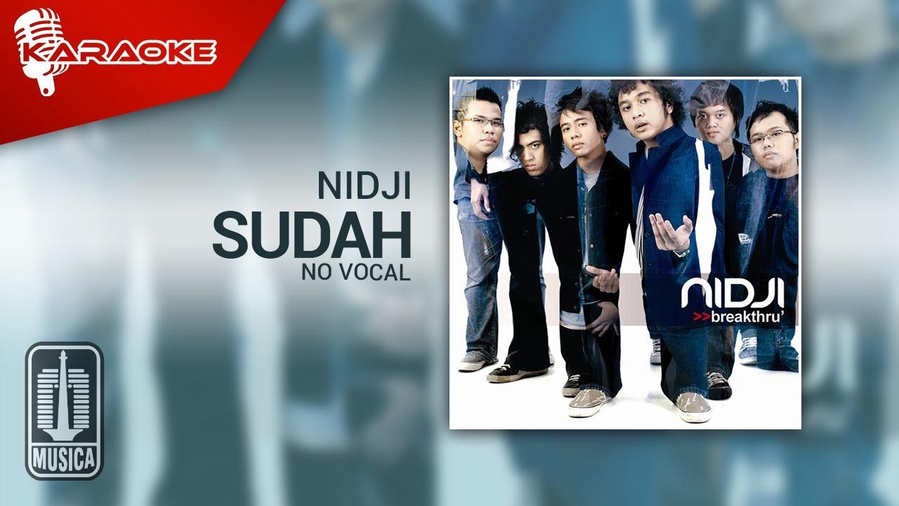 Download Nidji - Sudah (Original Karaoke Video)   No Vocal MP3 Gratis