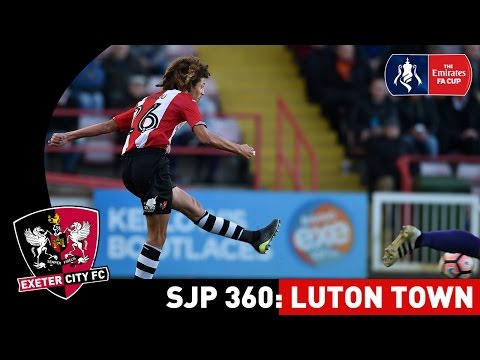 SJP 360: Luton Town (FA Cup R1) | Exeter City Football Club