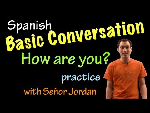 Basic Conversation in Spanish - How Are You Practice