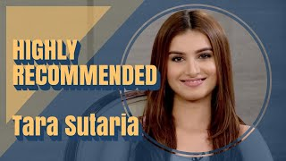 Highly Recommended: Tara Sutaria