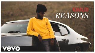 Khalid - Reasons (Audio)