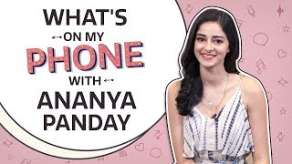 Download What's On My Phone with Ananya Panday | Pinkvilla | Bollywood | Lifestyle Video