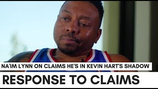 Download Na'im Lynn On Claims He's ″In Kevin Hart's Shadow″ Video