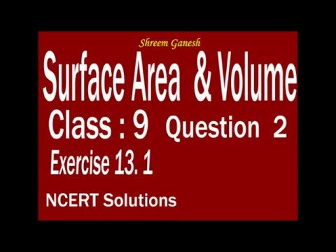 Surface Area & Volume  class 9 NCERT Solutions Exercise 13.1 Problem 02 CBSE CCE